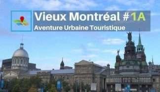 Vieux Montréal aventure urbaine touristique 1A