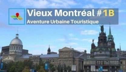Vieux Montréal aventure urbaine touristique 1B