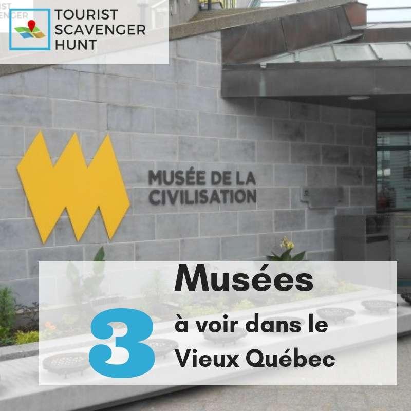 3 musées dans le vieux Québec