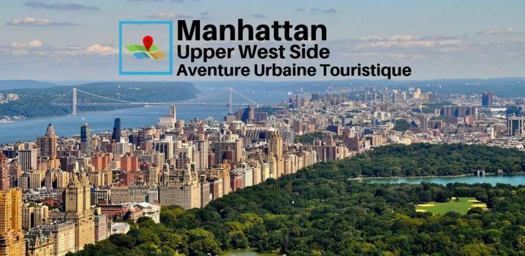 Manhattan upper west side aventure urbaine