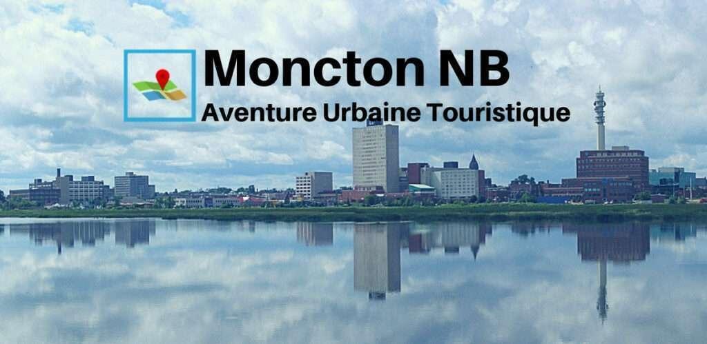 Moncton aventure urbaine touristique