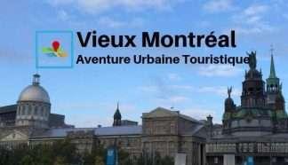 Vieux Montréal aventure urbaine touristique