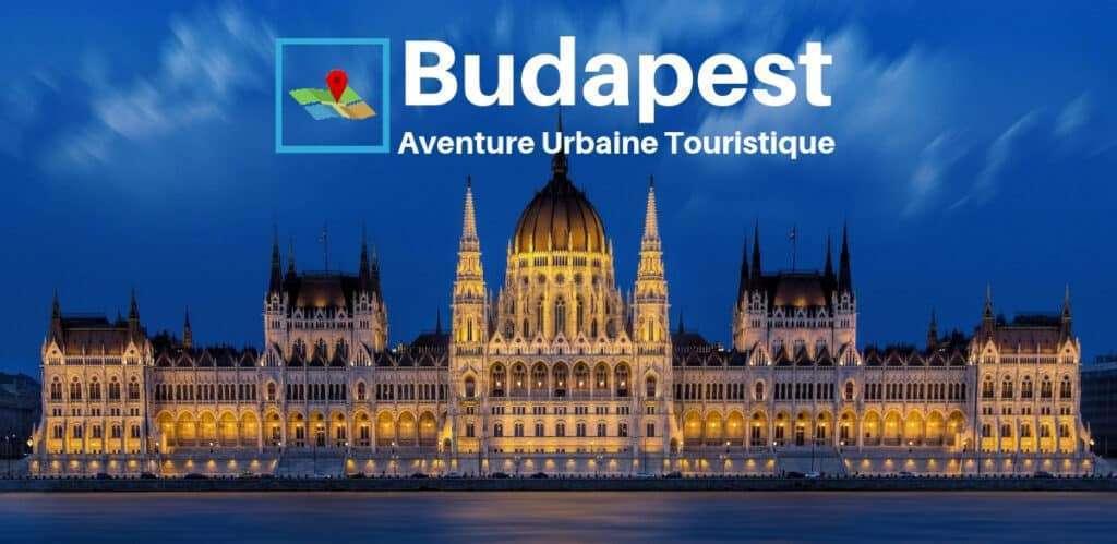 Budapest aventure urbaine touristique
