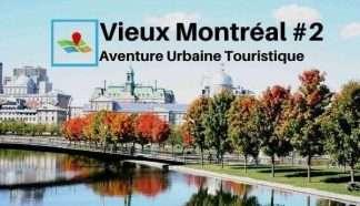 Vieux Montréal 2 aventure urbaine